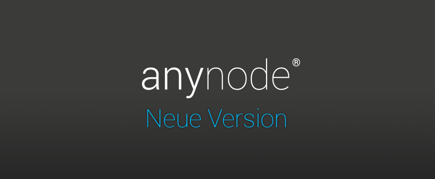 We proudly present … – neue anynode Version 1.10