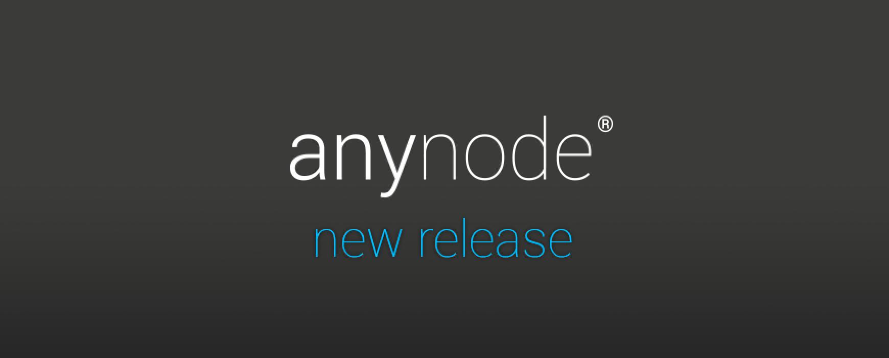 Wake up: anynode 3.0 is here!