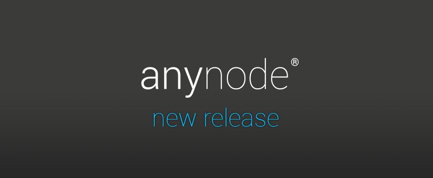 Wake up: anynode 3.0 is here!