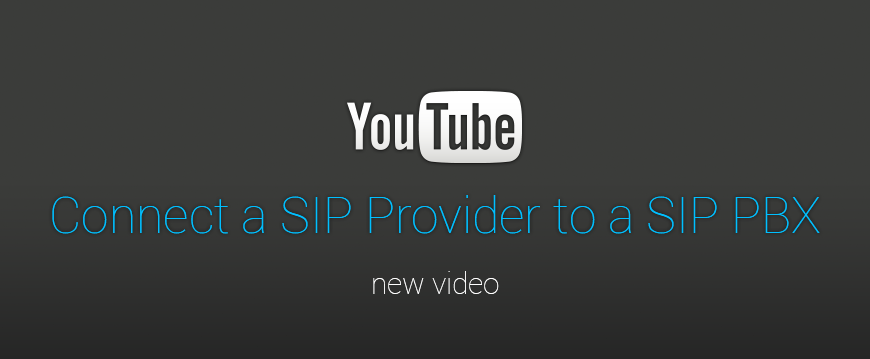 New video tutorial – Connect a SIP Provider to a SIP PBX