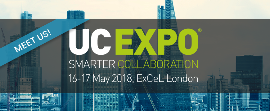 Meet us at UC EXPO 2018 in ExCel London