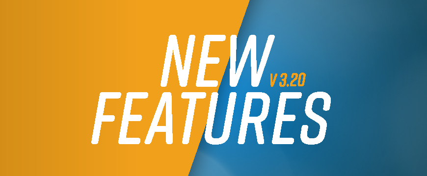 A whole bunch of new Features with version 3.20