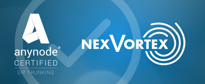 nexVortex SIP Trunking ist mit unserem SBC anynode® zertifiziert